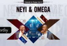 DOWNLOAD MP3: Friends In Praise – Worthy (Neyi & Omega) (Song + Lyrics)